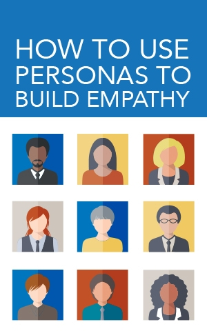 How to use personas to build empathy
