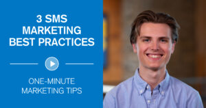 3 SMS Marketing Best Practices One-Minute Marketing Tips